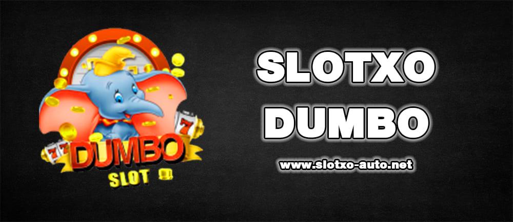 SLOTXO DUMBO