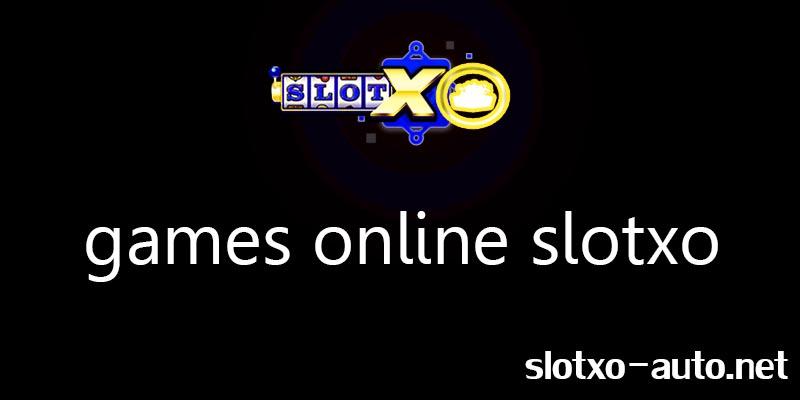 games online slotxo