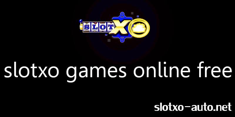 slotxo games online free